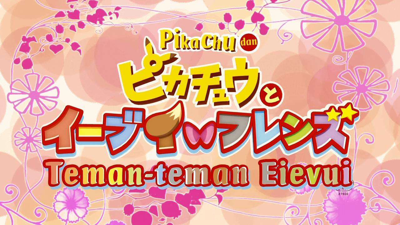 Pokémon: Pikachu to Eevee Friends